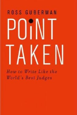 Point Taken: How to Write Like the World's Best Judges (Paperback)