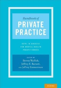 Handbook of Private Practice: Keys to Success for Mental Health Practitioners (Paperback)