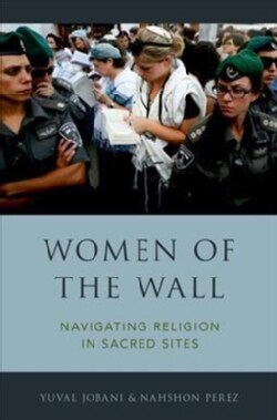 Women of the Wall: Navigating Religion in Sacred Sites (Hardcover)