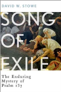 Song of Exile: The Enduring Mystery of Psalm 137 (Hardcover)