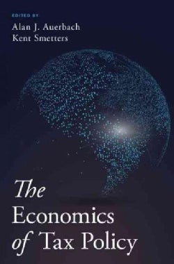 The Economics of Tax Policy (Hardcover)