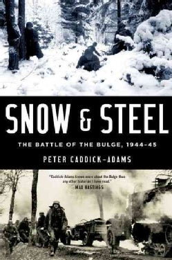 Snow & Steel: The Battle of the Bulge 1944-45 (Paperback)