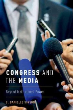 Congress and the Media: Beyond Institutional Power (Hardcover)