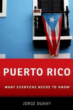 Puerto Rico: What Everyone Needs to Know (Hardcover)