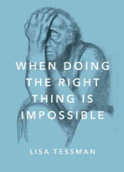 When Doing the Right Thing Is Impossible (Hardcover)