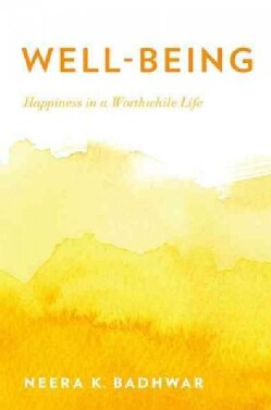 Well-Being: Happiness in a Worthwhile Life (Paperback)