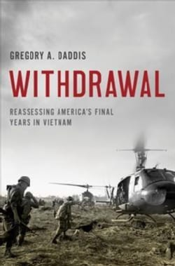 Withdrawal: Reassessing America's Final Years in Vietnam (Hardcover)