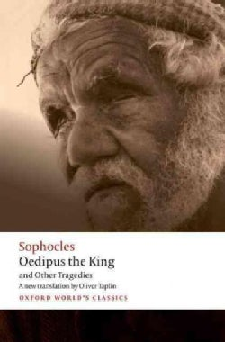 Oedipus the King and Other Tragedies: Oedipus the King, Aias, Philoctetes, Oedipus at Colonus (Paperback)