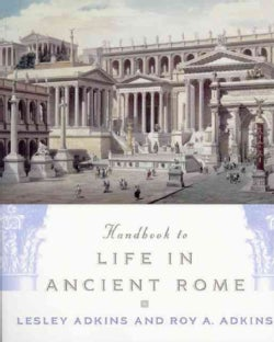 Handbook to Life in Ancient Rome (Paperback)