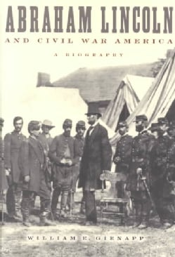 Abraham Lincoln and Civil War America: A Biography (Paperback)