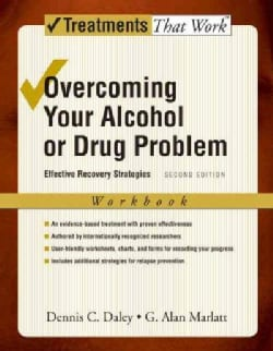 Overcoming Your Alcohol Or Drug Problem: Effective Recovery Strategies (Paperback)