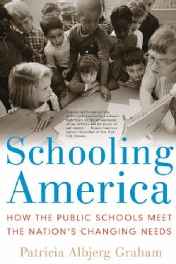 Schooling America: How the Public Schools Meet the Nation's Changing Needs (Paperback)