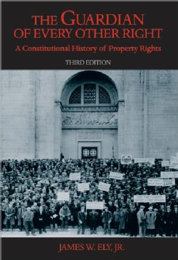 The Guardian of Every Other Right: A Constitutional History of Property Rights (Paperback)