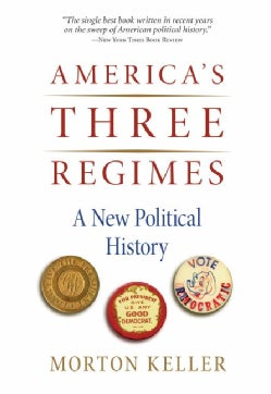 America's Three Regimes: A New Political History (Paperback)