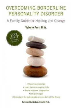 Overcoming Borderline Personality Disorder: A Family Guide for Healing and Change (Paperback)