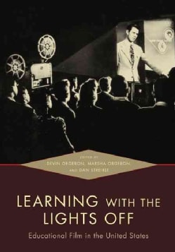 Learning With the Lights Off: Educational Film in the United States (Paperback)