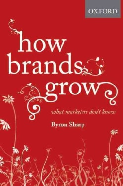 How Brands Grow: What Marketers Don't Know (Hardcover)