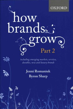 How Brands Grow: Including Emerging Markets, Services and Durables, New Brands and Luxury Brands (Hardcover)