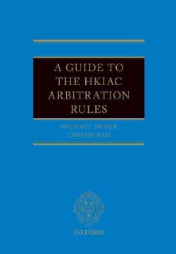 A Guide to the Hkiac Arbitration Rules (Hardcover)