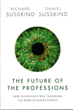 The Future of the Professions: How Technology Will Transform the Work of Human Experts (Hardcover)