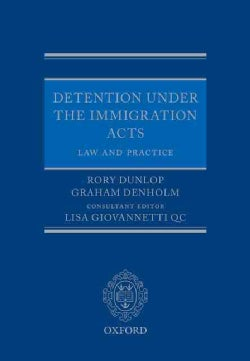 Detention Under the Immigration Acts: Law and Practice (Paperback)