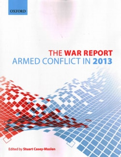 The War Report: Armed Conflict in 2013 (Paperback)