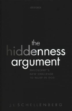 The Hiddenness Argument: Philosophy's New Challenge to Belief in God (Hardcover)