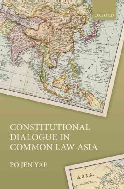 Constitutional Dialogue in Common Law Asia (Hardcover)