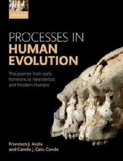 Processes in Human Evolution: The Journey from Early Hominins to Neandertals and Modern Humans (Paperback)