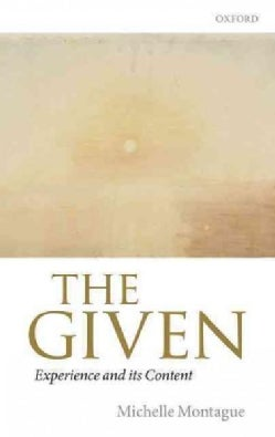 The Given: Experience and Its Content (Hardcover)