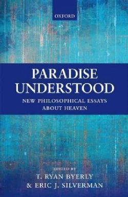 Paradise Understood: New Philosophical Essays About Heaven (Hardcover)