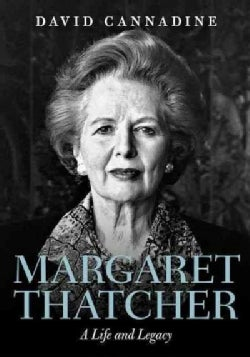 Margaret Thatcher: A Life and Legacy (Hardcover)