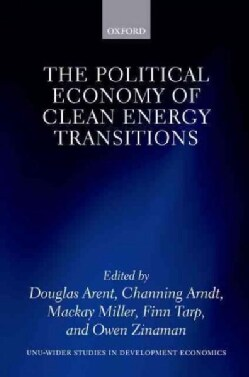 The Political Economy of Clean Energy Transitions (Hardcover)