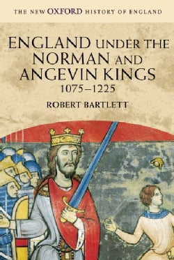 England Under the Norman and Angevin Kings, 1075-1225 (Paperback)