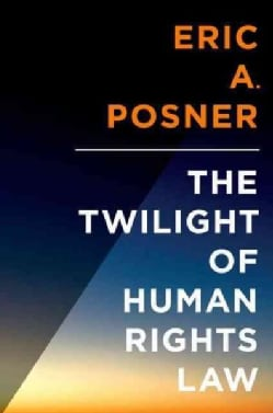 The Twilight of Human Rights Law (Hardcover)