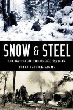 Snow & Steel: The Battle of the Bulge, 1944-45 (Hardcover)