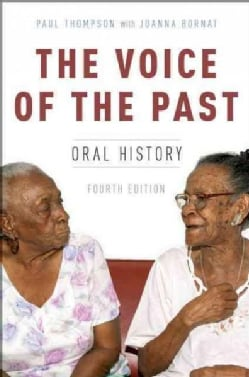 The Voice of the Past: Oral History (Paperback)