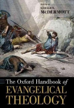 The Oxford Handbook of Evangelical Theology (Paperback)
