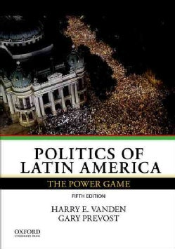 Politics of Latin America: The Power Game (Paperback)