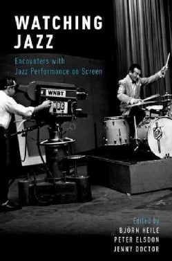Watching Jazz: Encounters with Jazz Performance on Screen (Paperback)