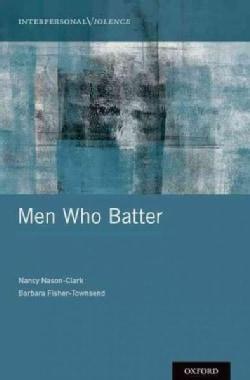 Men Who Batter (Hardcover)