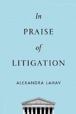 In Praise of Litigation (Hardcover)