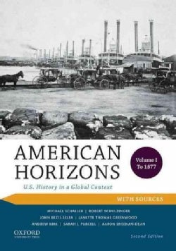 American Horizons: U.S. History in a Global Context with Sources, to 1877 (Paperback)