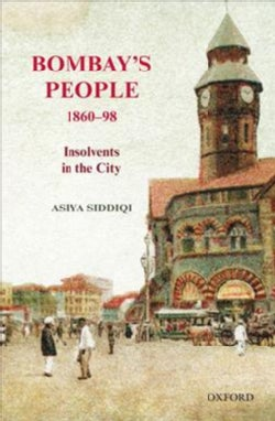 Bombay's People 1860-98: Insolvents in the City (Hardcover)