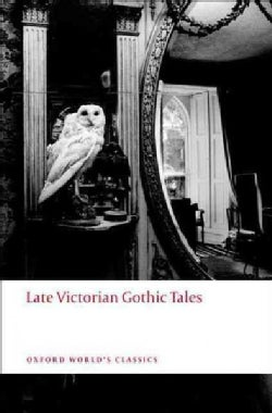 Late Victorian Gothic Tales (Paperback)