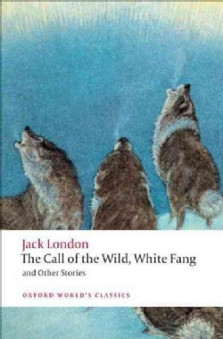 The Call of the Wild, White Fang, and Other Stories (Paperback)