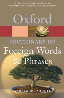 The Oxford Dictionary of Foreign Words and Phrases (Paperback)