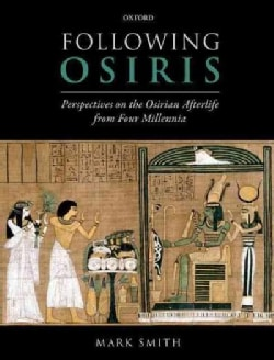 Following Osiris: Perspectives on the Osirian Afterlife from Four Millennia (Hardcover)