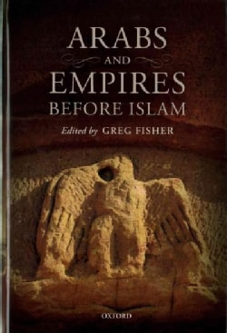 Arabs and Empire Before Islam (Hardcover)