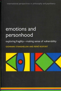 Emotions and Personhood: Exploring Fragility - Making Sense of Vulnerability (Paperback)